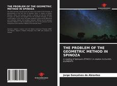 Bookcover of THE PROBLEM OF THE GEOMETRIC METHOD IN SPINOZA