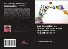 Borítókép a  Une évaluation de l'impact du programme Jolly Phonics sur l'alphabétisation - hoz