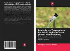 Borítókép a  Ecologia de Terpsiphone Bedfordi, Ogilvie-Grant (Aves: Monarchidae) - hoz