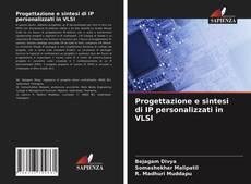 Обложка Progettazione e sintesi di IP personalizzati in VLSI