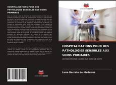 Bookcover of HOSPITALISATIONS POUR DES PATHOLOGIES SENSIBLES AUX SOINS PRIMAIRES