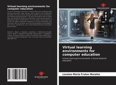 Bookcover of Virtual learning environments for computer education