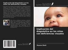 Bookcover of Implicación del diagnóstico en los niños con deficiencias visuales