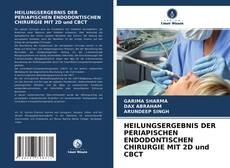 Bookcover of HEILUNGSERGEBNIS DER PERIAPISCHEN ENDODONTISCHEN CHIRURGIE MIT 2D und CBCT