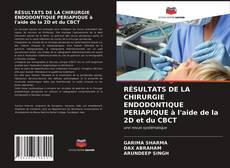 Bookcover of RÉSULTATS DE LA CHIRURGIE ENDODONTIQUE PERIAPIQUE à l'aide de la 2D et du CBCT