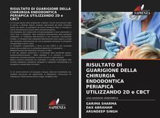 Bookcover of RISULTATO DI GUARIGIONE DELLA CHIRURGIA ENDODONTICA PERIAPICA UTILIZZANDO 2D e CBCT