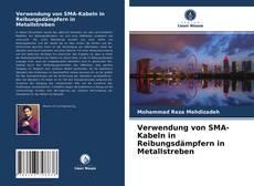 Buchcover von Verwendung von SMA-Kabeln in Reibungsdämpfern in Metallstreben