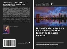 Buchcover von Utilización de cables SMA en el amortiguador de fricción en la riostra metálica
