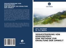 Buchcover von SEQUESTRIERUNG VON KOHLENSTOFF: EINE METHODE ZUR ERHALTUNG DER UMWELT