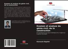 Couverture de Examen et analyse du génie civil, de la construction