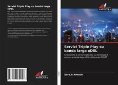 Copertina di Servizi Triple Play su banda larga xDSL