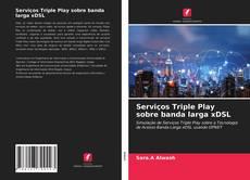 Copertina di Serviços Triple Play sobre banda larga xDSL