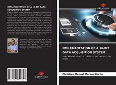Bookcover of IMPLEMENTATION OF A 16-BIT DATA ACQUISITION SYSTEM