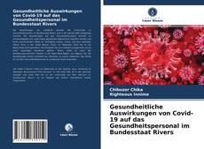 Bookcover of Gesundheitliche Auswirkungen von Covid-19 auf das Gesundheitspersonal im Bundesstaat Rivers