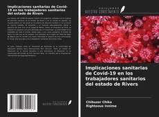 Bookcover of Implicaciones sanitarias de Covid-19 en los trabajadores sanitarios del estado de Rivers