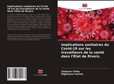 Bookcover of Implications sanitaires du Covid-19 sur les travailleurs de la santé dans l'État de Rivers.