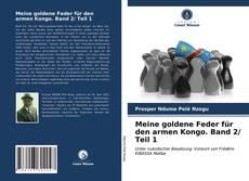 Meine goldene Feder für den armen Kongo. Band 2/ Teil 1 kitap kapağı