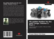 My golden feather for the poor Congo. Volume 2/ Part 1 kitap kapağı