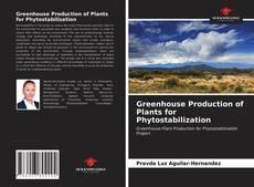 Portada del libro de Greenhouse Production of Plants for Phytostabilization