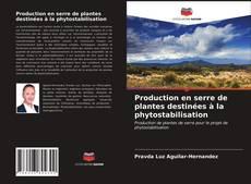 Production en serre de plantes destinées à la phytostabilisation的封面