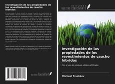 Portada del libro de Investigación de las propiedades de los revestimientos de caucho híbridos