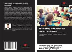 Copertina di The History of Childhood in Primary Education