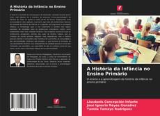 A História da Infância no Ensino Primário kitap kapağı