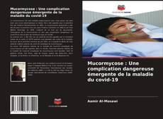 Bookcover of Mucormycose : Une complication dangereuse émergente de la maladie du covid-19