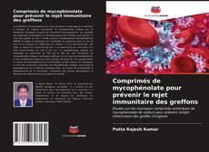 Bookcover of Comprimés de mycophénolate pour prévenir le rejet immunitaire des greffons