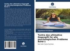 Portada del libro de Tantra das ultimative Gegengift für alle psychologischen Probleme Band 1
