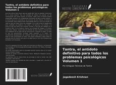 Обложка Tantra, el antídoto definitivo para todos los problemas psicológicos Volumen 1