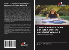 Bookcover of Tantra l'antidoto finale per tutti i problemi psicologici Volume 1