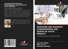 GESTIONE DEI PAZIENTI COMPROMESSI DAL PUNTO DI VISTA MEDICO的封面