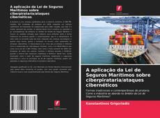 Capa do livro de A aplicação da Lei de Seguros Marítimos sobre ciberpirataria/ataques cibernéticos