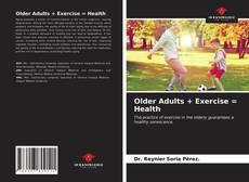 Older Adults + Exercise = Health kitap kapağı