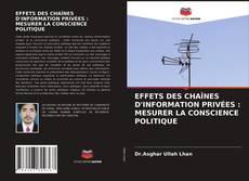 Bookcover of EFFETS DES CHAÎNES D'INFORMATION PRIVÉES : MESURER LA CONSCIENCE POLITIQUE