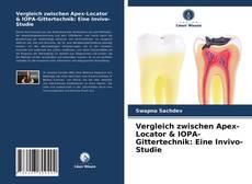 Bookcover of Vergleich zwischen Apex-Locator & IOPA-Gittertechnik: Eine Invivo-Studie