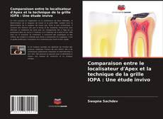 Bookcover of Comparaison entre le localisateur d'Apex et la technique de la grille IOPA : Une étude invivo