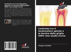 Bookcover of Confronto tra il localizzatore apicale e la tecnica della griglia IOPA: Uno studio Invivo
