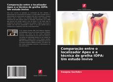 Bookcover of Comparação entre o localizador Apex e a técnica de grelha IOPA: Um estudo Invivo