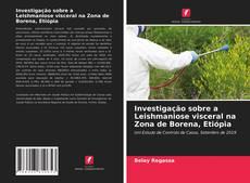 Обложка Investigação sobre a Leishmaniose visceral na Zona de Borena, Etiópia
