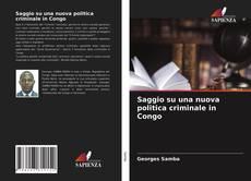 Bookcover of Saggio su una nuova politica criminale in Congo