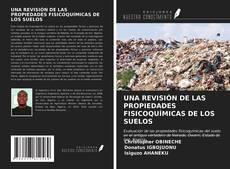 Bookcover of UNA REVISIÓN DE LAS PROPIEDADES FISICOQUÍMICAS DE LOS SUELOS