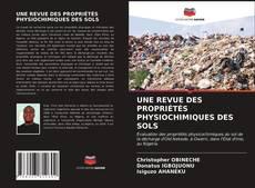 Couverture de UNE REVUE DES PROPRIÉTÉS PHYSIOCHIMIQUES DES SOLS