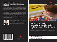 Bookcover of Social skills and behavioral problems in children from 3 to 5 years old.