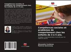 Bookcover of Compétences sociales et problèmes de comportement chez les enfants de 3 à 5 ans.