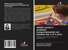 Bookcover of Abilità sociali e problemi comportamentali nei bambini dai 3 ai 5 anni.