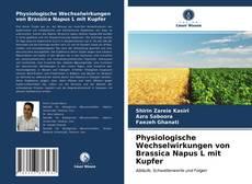 Bookcover of Physiologische Wechselwirkungen von Brassica Napus L mit Kupfer