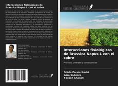 Bookcover of Interacciones fisiológicas de Brassica Napus L con el cobre
