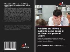 Copertina di Molestie sul lavoro o mobbing come causa di incidenti sul posto di lavoro